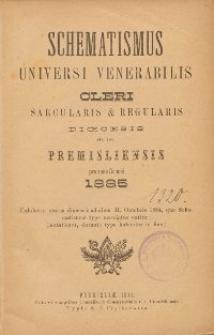 Schematismus universi venerabilis cleri Saecularis et Regularis Dioeceseos Ritus Latini Premisliensis pro Anno Domini 1885