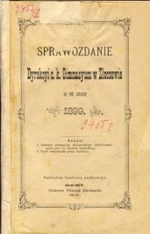 Sprawozdanie Dyrekcyi C. K. Gimnazyum w Złoczowie za rok szkolny 1899