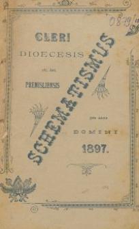 Schematismus universi venerabilis cleri Saecularis et Regularis Dioeceseos Ritus Latini Premisliensis pro Anno Domini 1897