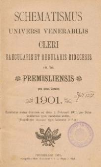 Schematismus universi venerabilis cleri Saecularis et Regularis Dioeceseos Ritus Latini Premisliensis pro Anno Domini 1901