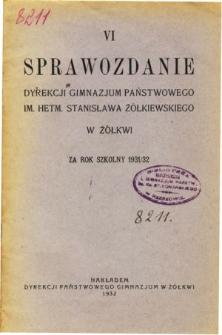 Sprawozdanie Dyrekcji Gimnazjum Państwowego im. Hetmana Stanisława Żółkiewskiego w Żółkwi za rok szkolny 1931/32