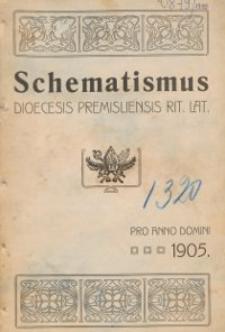 Schematismus universi venerabilis cleri Saecularis et Regularis Dioeceseos Ritus Latini Premisliensis pro Anno Domini 1905