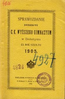 Sprawozdanie C. K. Wyższego Gimnazyum w Drohobyczu za rok szkolny 1905