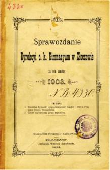 Sprawozdanie Dyrekcyi C. K. Gimnazyum w Złoczowie za rok szkolny 1903