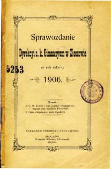 Sprawozdanie Dyrekcyi C. K. Gimnazyum w Złoczowie za rok szkolny 1906