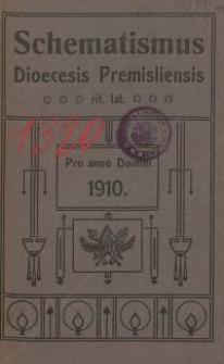 Schematismus universi venerabilis cleri Saecularis et Regularis Dioeceseos Ritus Latini Premisliensis pro Anno Domini 1910