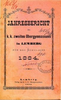 Jahresbericht des K. K. Zweiten Ober-Gymnasiums in Lemberg fur das Schuljahr 1884