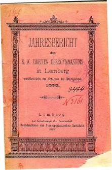 Jahresbericht des K. K. Zweiten Ober-Gymnasiums in Lemberg fur das Schuljahr 1898