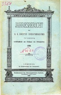 Jahresbericht des K. K. Zweiten Ober-Gymnasiums in Lemberg fur das Schuljahr 1899