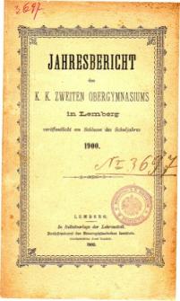 Jahresbericht des K. K. Zweiten Ober-Gymnasiums in Lemberg fur das Schuljahr 1900