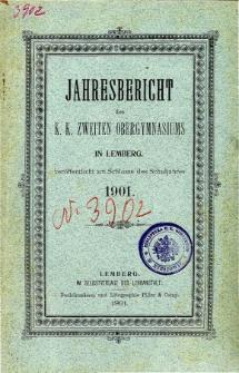 Jahresbericht des K. K. Zweiten Ober-Gymnasiums in Lemberg fur das Schuljahr 1901