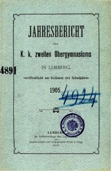 Jahresbericht des K. K. Zweiten Ober-Gymnasiums in Lemberg fur das Schuljahr 1905