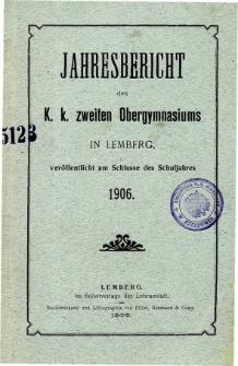 Jahresbericht des K. K. Zweiten Ober-Gymnasiums in Lemberg fur das Schuljahr 1906