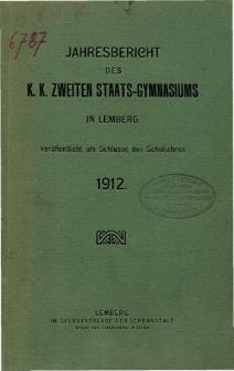 Jahresbericht des K. K. Zweiten Staats-Gymnasiums in Lemberg fur das Schuljahr 1912