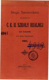 Sprawozdanie Dyrekcyi C. K. II Szkoły Realnej we Lwowie za rok szkolny 1905