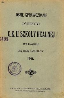 Sprawozdanie Dyrekcyi C. K. II Szkoły Realnej we Lwowie za rok szkolny 1911