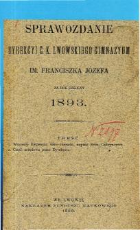 Sprawozdanie Dyrekcyi C. K. Gimnazyum Lwowskiego im. Franciszka Józefa za rok szkolny 1893