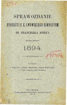 Sprawozdanie Dyrekcyi C. K. Gimnazyum Lwowskiego im. Franciszka Józefa za rok szkolny 1894