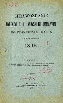 Sprawozdanie Dyrekcyi C. K. Gimnazyum Lwowskiego im. Franciszka Józefa za rok szkolny 1895