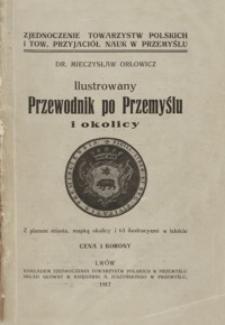 Ilustrowany przewodnik po Przemyślu i okolicy : z planem miasta, mapką okolicy i 63 ilustracyami w tekście