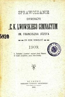 Sprawozdanie Dyrekcyi C. K. Gimnazyum Lwowskiego im. Franciszka Józefa za rok szkolny 1909