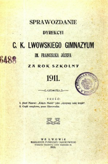 Sprawozdanie Dyrekcyi C. K. Gimnazyum Lwowskiego im. Franciszka Józefa za rok szkolny 1911