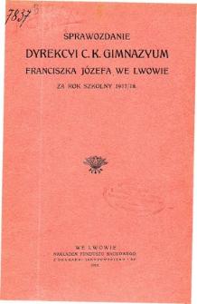 Sprawozdanie Dyrekcyi C. K. Gimnazyum Lwowskiego im. Franciszka Józefa za rok szkolny 1917/18