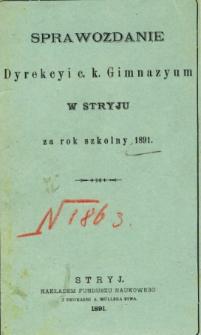 Sprawozdanie Dyrekcyi C. K. Gimnazyum w Stryju za rok szkolny 1891