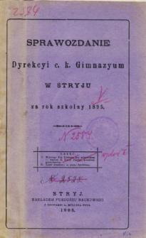 Sprawozdanie Dyrekcyi C. K. Gimnazyum w Stryju za rok szkolny 1895