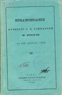 Sprawozdanie Dyrekcyi C. K. Gimnazyum w Stryju za rok szkolny 1898