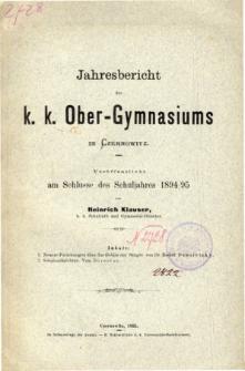 Jahresbericht des K. K. Obergymnasiums in Czernowitz veroffentlicht am Schlusse des Schuljahres 1894/95