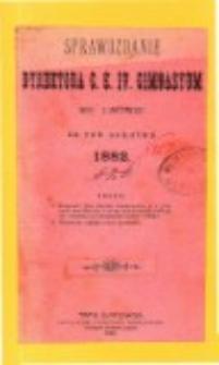 Sprawozdanie Dyrektora C. K. IV Gimnazyum we Lwowie za rok szkolny 1882