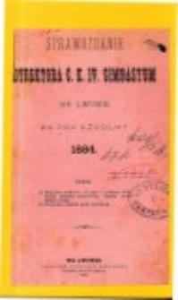 Sprawozdanie Dyrektora C. K. IV Gimnazyum we Lwowie za rok szkolny 1884