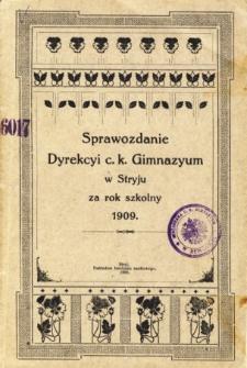 Sprawozdanie Dyrekcyi C. K. Gimnazyum w Stryju za rok szkolny 1909