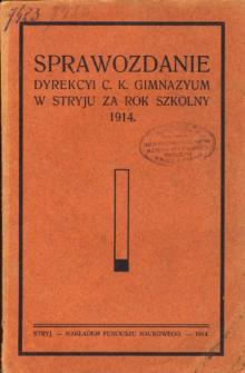 Sprawozdanie Dyrekcyi C. K. Gimnazyum w Stryju za rok szkolny 1914
