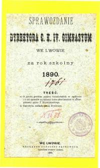 Sprawozdanie Dyrektora C. K. IV Gimnazyum we Lwowie za rok szkolny 1890