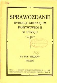 Sprawozdanie Dyrekcji Gimnazjum Państwowego II w Stryju za rok szkolny 1929/30