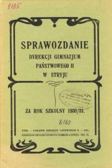 Sprawozdanie Dyrekcji Gimnazjum Państwowego II w Stryju za rok szkolny 1930/31