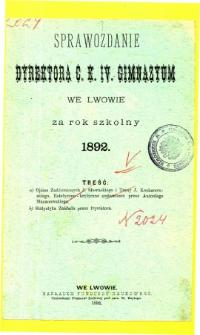 Sprawozdanie Dyrektora C. K. IV. Gimnazyum we Lwowie za rok szkolny 1892