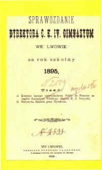 Sprawozdanie Dyrektora C. K. IV. Gimnazyum we Lwowie za rok szkolny 1895