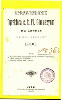 Sprawozdanie Dyrektora C. K. IV. Gimnazyum we Lwowie za rok szkolny 1900
