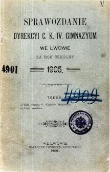 Sprawozdanie Dyrekcyi C. K. IV. Gimnazyum we Lwowie za rok szkolny 1905