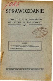 Sprawozdanie Dyrekcyi C. K. IV. Gimnazyum we Lwowie za rok szkolny 1913