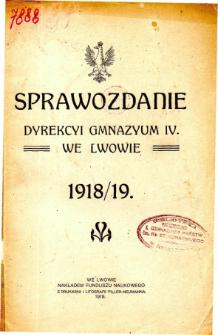 Sprawozdanie Dyrekcyi Gimnazyum IV. we Lwowie za rok szkolny 1918/19