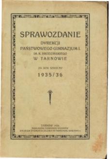 Sprawozdanie Dyrekcji I. Państwowego Gimnazjum im. Kazimierza Brodzińskiego w Tarnowie za rok szkolny 1935/36