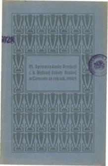 Sprawozdanie Dyrekcyi C. K. Wyższej Szkoły Realnej w Tarnowie za rok szkolny 1908/09