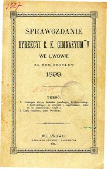 Sprawozdanie Dyrekcyi C. K. V Gimnazyum we Lwowie za rok szkolny 1899