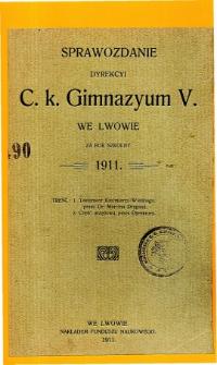 Sprawozdanie Dyrekcyi C. K. V Gimnazyum we Lwowie za rok szkolny 1911