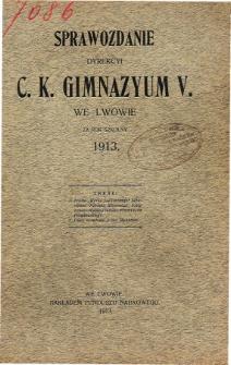 Sprawozdanie Dyrekcyi C. K. V Gimnazyum we Lwowie za rok szkolny 1913