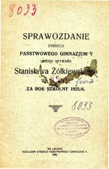 Sprawozdanie Dyrekcji Państwowego Gimnazjum V imienia Hetmana Stanisława Żółkiewskiego we Lwowie za rok szkolny 1925/6